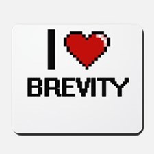 I Love Brevity Digitial Design Mousepad