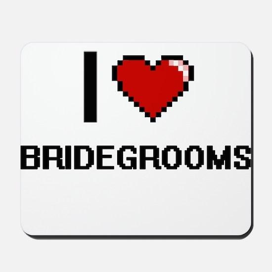 I Love Bridegrooms Digitial Design Mousepad