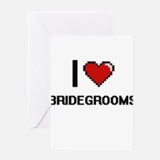 I Love Bridegrooms Digitial Design Greeting Cards