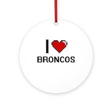 I Love Broncos Digitial Design Ornament (Round)