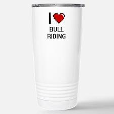 I Love Bull Riding Digi Stainless Steel Travel Mug