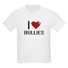 I Love Bullies Digitial Design T-Shirt
