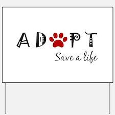 Unique Adopt Yard Sign