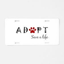 Adopt dont shop Aluminum License Plate