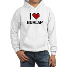 I Love Burlap Digitial Design Jumper Hoody