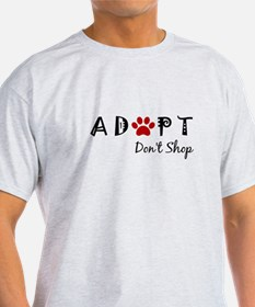 Adopt. Don't Shop. T-Shirt
