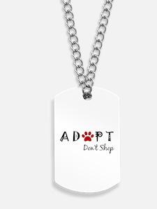 Adopt. Don't Shop. Dog Tags
