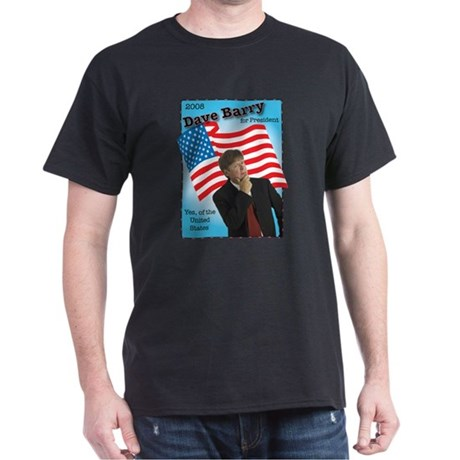 Dave Barry For President Dark T-Shirt