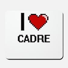 I love Cadre Digitial Design Mousepad