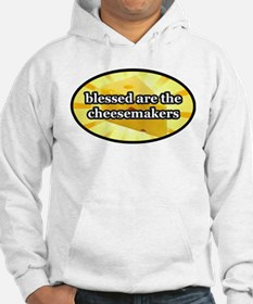 BLESSED ARE THE CHEESEMAKERS Hoodie