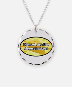 BLESSED ARE THE CHEESEMAKERS Necklace