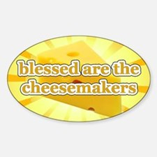 BLESSED ARE THE CHEESEMAKERS Decal
