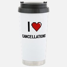 I love Cancellations Di Stainless Steel Travel Mug