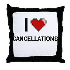 I love Cancellations Digitial Design Throw Pillow