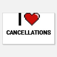 I love Cancellations Digitial Design Decal