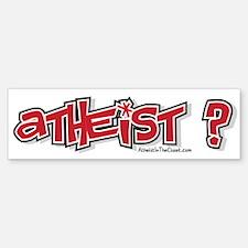 Atheist ? Bumper Bumper Bumper Sticker