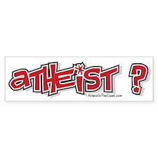 Atheist ? Bumper Bumper Sticker