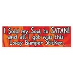 Sold my Soul to Satan Bumper Sticker
