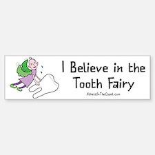 I Believe in the Tooth Fairy Bumper Bumper Bumper Sticker
