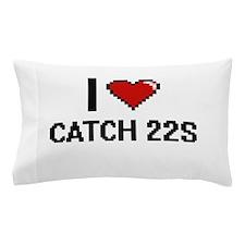 I love Catch-22s Digitial Design Pillow Case