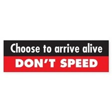 Don't Speed Bumper Bumper Sticker