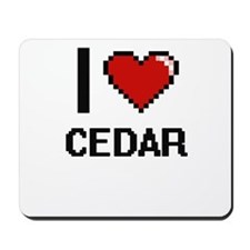 I love Cedar Digitial Design Mousepad