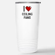 I love Ceiling Fans Dig Stainless Steel Travel Mug