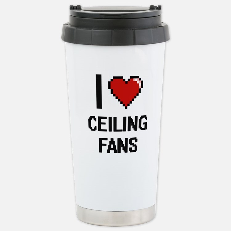 I love Ceiling Fans Dig Travel Mug