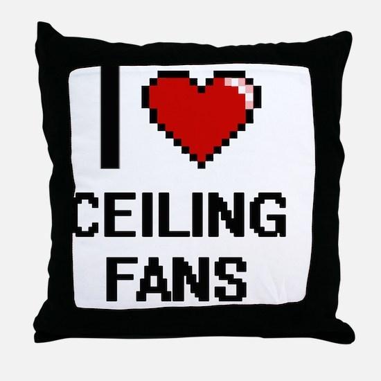 I love Ceiling Fans Digitial Design Throw Pillow
