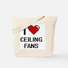 I love Ceiling Fans Digitial Design Tote Bag