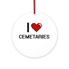I love Cemetaries Digitial Design Ornament (Round)