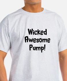 Wicked Awesome Pump! T-Shirt