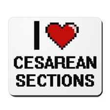 I love Cesarean Sections Digitial Design Mousepad
