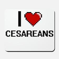 I love Cesareans Digitial Design Mousepad