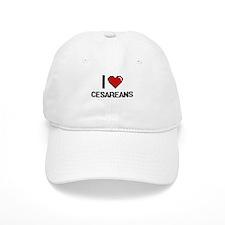 I love Cesareans Digitial Design Baseball Baseball Cap