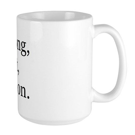 YOU'RE WRONG, I'M RIGHT, LET'S MOVE ON. Large Mug