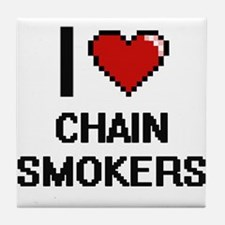 I love Chain Smokers Digitial Design Tile Coaster