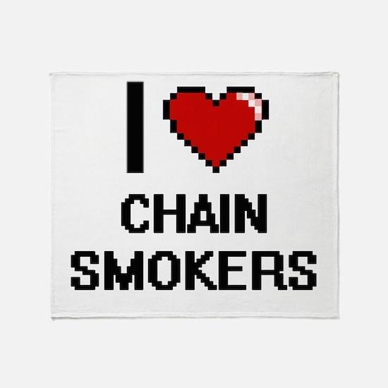 I love Chain Smokers Digitial Design Throw Blanket