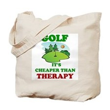 GOLF IT'S CHEAPER THAN THERAPY Tote Bag