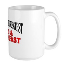 """The World's Greatest Bed & Breakfast"" Mug"