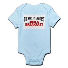 """The World's Greatest Bed & Breakfast"" Infant Body"