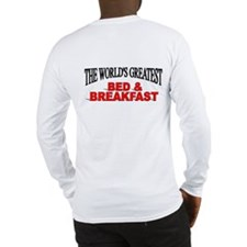 """The World's Greatest Bed & Breakfast"" Long Sleeve"