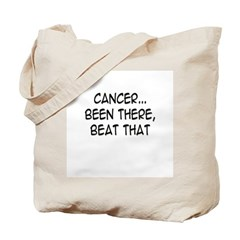 'Cancer...Been There, Beat That' Tote Bag