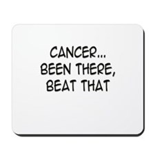 'Cancer...Been There, Beat That' Mousepad