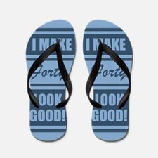 40th Birthday Humor Flip Flops