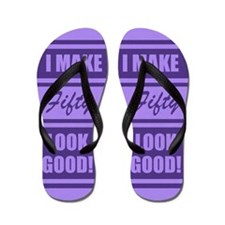 50th Birthday Humor Flip Flops