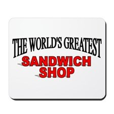 """The World's Greatest Sandwich Shop"" Mousepad"