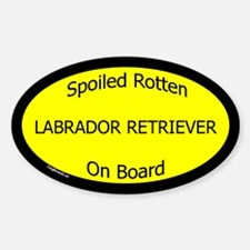 Spoiled Labrador Retriever Oval Decal