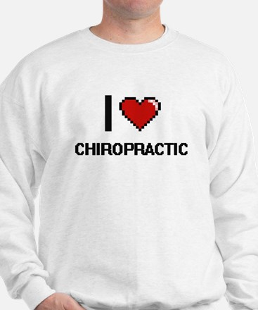 I love Chiropractic Digitial Design Sweatshirt