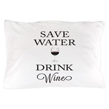 Save Water Drink Wine Pillow Case